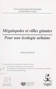 Festival international de géog - Mégalopoles et villes géantes : pour une écologie urbaine - 2e Festival international de géographie de Saint-Dié-des-Vosges, octobre 1991.