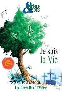 Fêtes & Saisons - Je suis la vie - Pour célébrer les funérailles à l'Eglise, 10 exemplaires.
