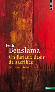 Fethi Benslama - Un furieux désir de sacrifice - Le surmusulman.