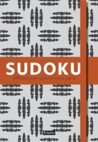 Fetjaine - Sudoku - 200 grilles pour aiguiser votre esprit.