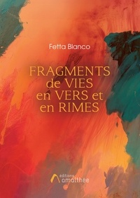 Fetta Blanco - Fragments de vies en vers et en rimes.