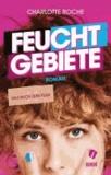 Feuchtgebiete. Das Buch zum Film - Ungekürzte Filmausgabe.