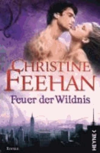 Feuer der Wildnis - Die Leopardenmenschen-Saga 04 - Roman.