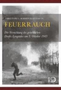 Feuerrauch - Die Vernichtung des griechischen Dorfes Lyngiádes am 3. Oktober 1943.