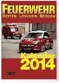 Feuerwehr-Kalender 2014 - RETTEN-LÖSCHEN-BERGEN.