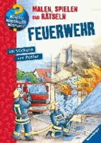 Feuerwehr - Malen, spielen und rätseln.