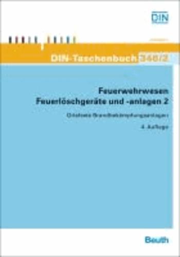 Feuerwehrwesen - Feuerlöschgeräte und -anlagen 2 - Ortsfeste Brandbekämpfungsanlagen.