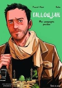 Feurat Alani et  Halim - Falloujah - Ma campagne perdue.