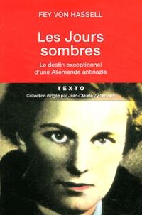 Fey von Hassell - Les Jours sombres - Le destin exceptionnel d'une Allemande antinazie.