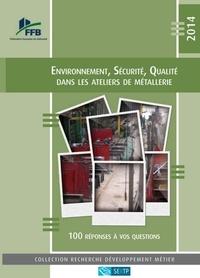 FFB - Environnement, sécurité, qualité dans les ateliers de métallerie.