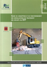 FFB - Guide de conception et de fonctionnement des installations de traitement des déchets du BTP.