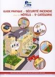 FFB - Guide pratique de sécurité incendie dans les hôtels de 5e catégorie.