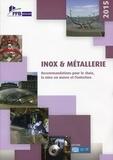 FFB - Inox & métallerie - Recommandations pour le choix, la mise en oeuvre et l'entretien.