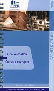 FFB - La galvanisation - Conseils pratiques.
