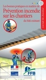 FFB - Les bonnes pratiques en matière de prévention incendie sur les chantiers du bâti existant.