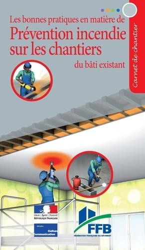 Les bonnes pratiques en matière de prévention incendie sur les chantiers du bâti existant