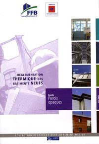FFB - Réglementation thermique des bâtiments neufs - Guide parois opaques.