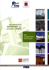 FFB - Réglementation thermique des bâtiments neufs - Guide équipements techniques.