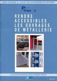 FFB - Rendre accessibles les ouvrages de métallerie.