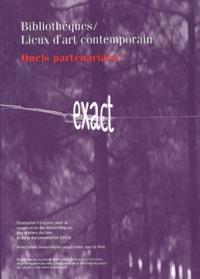 FFCB - Bibliothèques / Lieux d'art contemporain. - Quels partenariats ?.