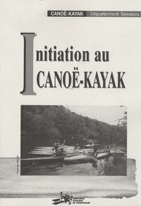 FFCK - Initiation au canoë-kayak.