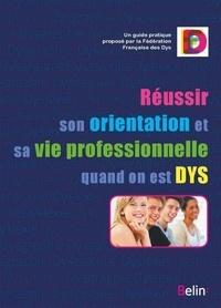 FFDYS - Réussir son orientation et sa vie professionnelle quand on est DYS.