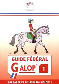 FFE - Guide fédéral Galop 1 - Préparer et réussir son Galop 1.