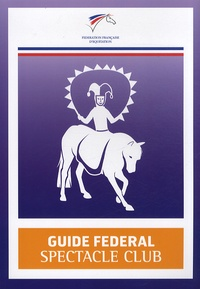 FFE - Guide fédéral spectacle club.