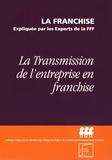 FFF - La transmission de l'entreprise en franchise.