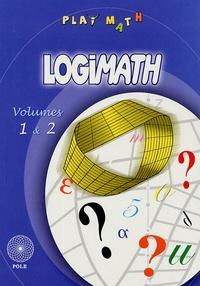 FFJM et Michel Criton - Logimath - Volumes 1 et 2.