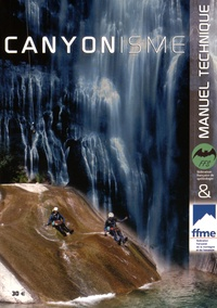 FFME - Canyonisme - Manuel technique. 1 DVD