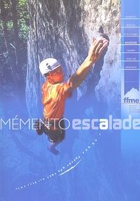 FFME - Mémento escalade - Avec un livret Santé et Altitude.