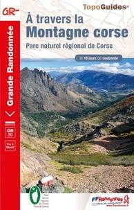FFRandonnée - A travers la Montagne Corse - Parc naturel régional de Corse.