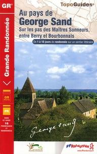 FFRandonnée - Au pays de George Sand - Sur les sentiers des Maîtres Sonneurs, entre Berry et Bourbonnais. De 1 à 10 jours de randonnée sur un sentier littéraire.