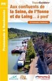FFRandonnée - Aux confluents de La Seine, de l'Yonne et du Loing à pied - 33 promenades et randonnées.