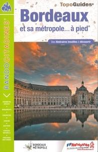 FFRandonnée - Bordeaux et sa métropole... à pied - Des itinéraires insolites à découvrir.
