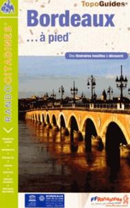 FFRandonnée - Bordeaux... à pied - Des itinéraires insolites à découvrir.