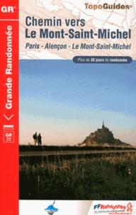 FFRandonnée - Chemin vers le Mont-Saint-Michel - Paris, Alençon, Le Mont-Saint-Michel. Plus de 30 jours de randonnée.