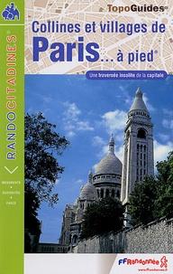 FFRandonnée - Collines et villages de Paris... à pied - De Passy à Saint-Mandé par Montmartre et Belleville (24 km, 300 de dénivelée).