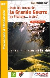 Dans les traces de la Grande Guerre en Picardie à pied.pdf