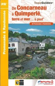 FFRandonnée - De Concarneau à Quimperlé, terre et mer... à pied - 30 promenades & randonnées.