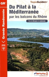 FFRandonnée - Du Pilat à la Méditerranée par les balcons du Rhône - Plus de 20 jours de randonnée.