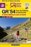 FFRandonnée - GR 54 Tour de l'Oisans et des Ecrins et autres itinérances dans le massif - 1/50 000.