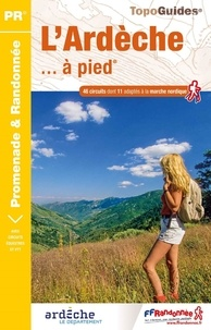 FFRandonnée - L'Ardèche... à Pied - 46 promenades & randonnées.