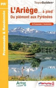 FFRandonnée - L'Ariège... à pied. Du piémont aux Pyrénées - 40 promenades & randonnées.