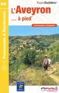 FFRandonnée - L'Aveyron... à pied - 50 promenades & randonnées.