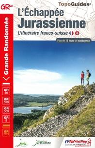 FFRandonnée - L'échappée Jurassienne - L'itinéraire franco-suisse - Plus de 18 jours de randonnée.