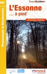 L'Essonne... à pied- 40 promenades & randonnées -  FFRandonnée pdf epub
