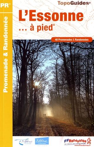 L Essonne A Pied 40 Promenades Randonnees Ffrandonnee Livres Furet Du Nord