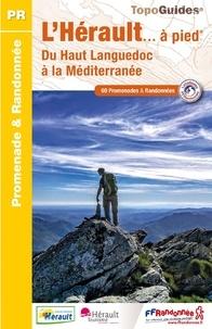 Rhonealpesinfo.fr L'Hérault à pied, du Haut Languedoc à la Méditerranée - 69 promenades & randonnées Image